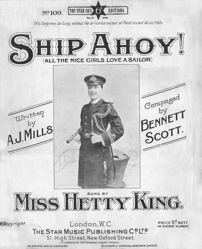 ALL THE NICE GIRLS LOVE A SAILOR; by A J Mills & Bennett Scottfrom Ship Ahoy! (1909) sung by Miss Hetty King