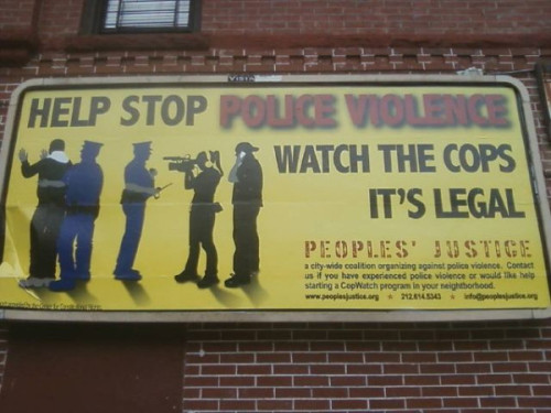 fuckyeahanarchistbanners:  Help Stop Police Violence - Watch The Cops: Its legal! // New York, NY