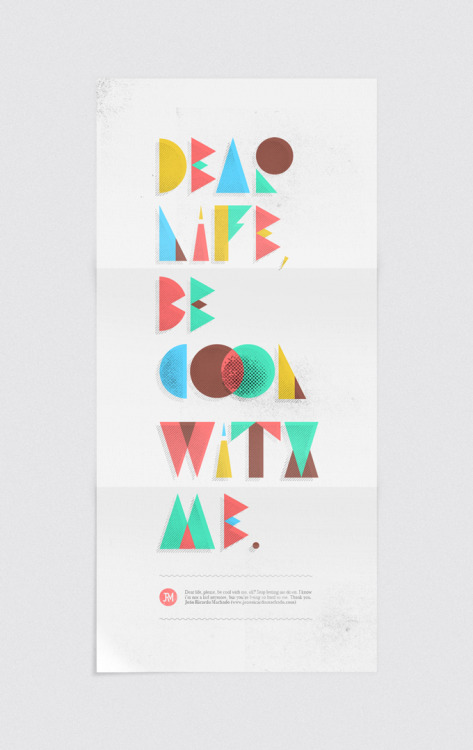 Typographic artwork with geometric shapes. Design by João Ricardo Machado, a Brazilian graphic designer and illustrator. More inspiring typography. __posted by weandthecolor // facebook // twitter