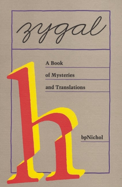 Zygal: A Book of Mysteries and Translations  (1985)