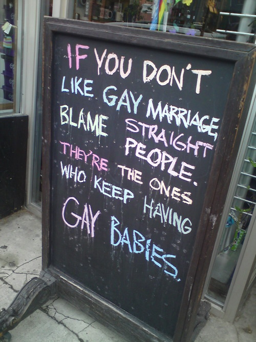 Truth.  (via Confusingly Correct Gay Marriage Sign [Pic] | I Am Bored)