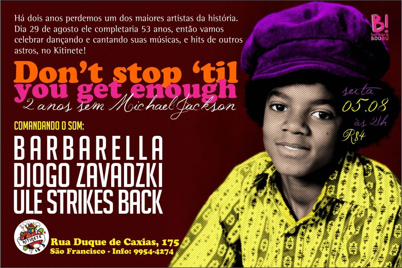"Flyer desenvolvido para a festa ""Don't stop 'til you get enough""."