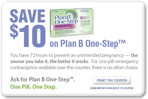 becauseiamawoman:  (via Plan B One-Step™ Consumer: Save $10) Dear follows, I post this every couple of months so if you need Plan B, you can get it. Here is a $10 off coupon. Remember that at Planned Parenthood (in MA at least), its only $26 to start with! Reblog to let your followers get it too!   For those that need it
