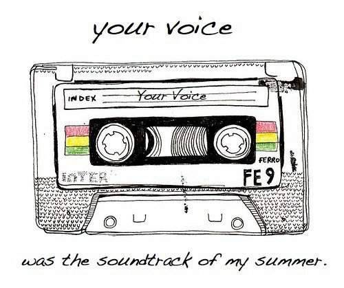 Your voice IS the soundtrack of my summer ♥