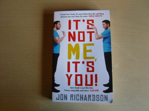 It's Not Me, It's You by Jon Richardson is not an autobiography, which is good, because I don't like celebrity autobiographies. Instead it it a book about the comedian Jon Richardson's obsessive compulsive personality and perfectionism. I've seen Richardson on television where he covers similar material, and I find it funny and also easy to relate to as I am rather obsessive myself. The book was an extension of that; lots of humour and lots of things that I found myself agreeing with. He is also very honest about his personality and his thoughts, which is touching at times but can also be quite depressing in some places (especially when I am seeing my own flaws clearly described). I wasn't quite sure what to expect from the book, other than that I knew I liked Richardson's comedy, so I was pleasantly surprised that it was both funny and also quite insightful.