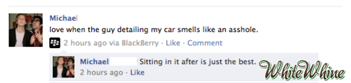whitewhine:  Why can't he just smell like a new car?  rofl i'm also guilty of this white whine. my car smelled like a foot after i got my oil changed :( AND ITS A HUNDRED FUCKING DEGREES HERE I CANT ROLL DOWN THE WINDOWS