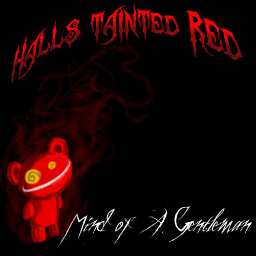 Halls Tainted Red - Mind of a gentleman - Coming soon.
