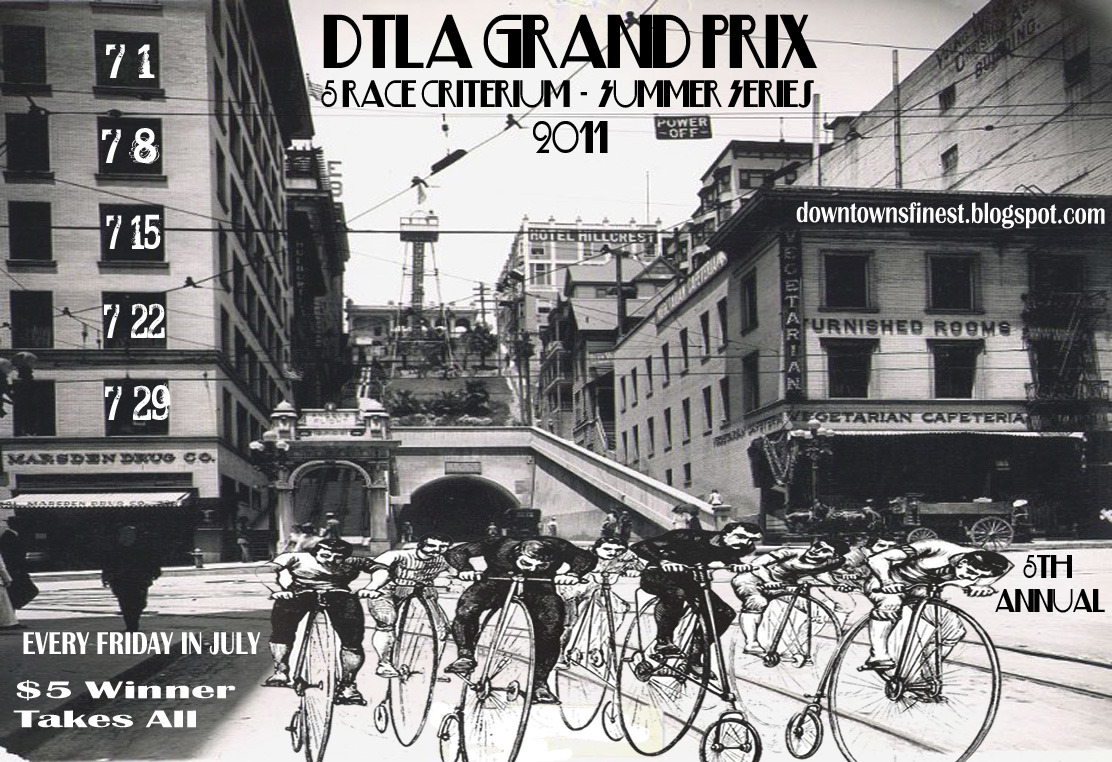 THIS FRIDAY IN DOWNTOWN LOS ANGELES   DTLA's Finest is back with the GPX criterium series every Friday night in July.  Crit #1 Friday July 1st:  TUNNEL VISION Meet at THE WALL in Downtown Los Angeles at 7pm. 2 Categories - Road or Fixed (your choice)  $5 Entry - Winner Takes ALL!