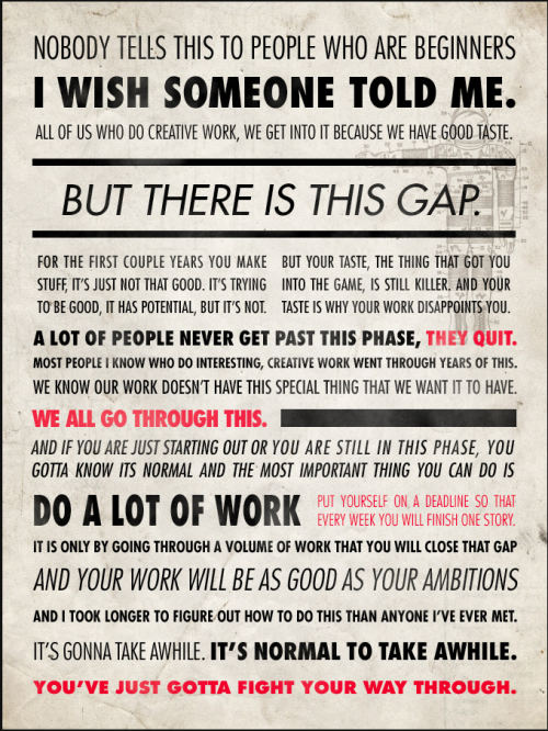 writingadvice:  Words From Ira Glass | via maybesomethingbeautiful
