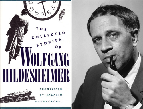 "Excerpts from the dust jacket, The Collected Stories of Wolfgang Hildesheimer:  The funny and bittersweet stories of Wolfgang Hildesheimer are peopled with delightful eccentrics: an insomniac who makes a midnight visit to his bird dealer to purchase an owl (not gift-wrapped) that he might carry it to Athens; a world-famous pianist whose lifelong dream is to be an insurance agent; a retired magician who with his last conjure turns himself into a nightingale. Here also are accounts of unlikely historical figures such as Theodor Pilz, a man whose ""contribution to the history of Western civilization was expressed in the nonexistence of works which never came into being thanks to his courageous, self-sacrificing interference""[.] […]  The book concludes with the masterful ""Missives to Max"", an epistolary meditation on age and the modern age, on quotidian and universal existence. In a serendipitous ramble the correspondent allows a pun or double entendre to lead him from one topic to the next. In such multilayered prose the translator's art is at its highest, and the nuance and whimsy of the original are preserved with faithfulness and elegance.   Wolfgang Hildesheimer's writings are, in one word, cerebral. If you enjoyed the footnotes about De Selby in Flann O'Brien's The Third Policeman, if (Stephen Fry's) wordplay tickles you pink, and if you think you can appreciate humour delivered in the form of expertly placed parenthetical phrases, then this collection of shorts is worth a read.  Hildesheimer also authored a brilliant biography of Mozart."