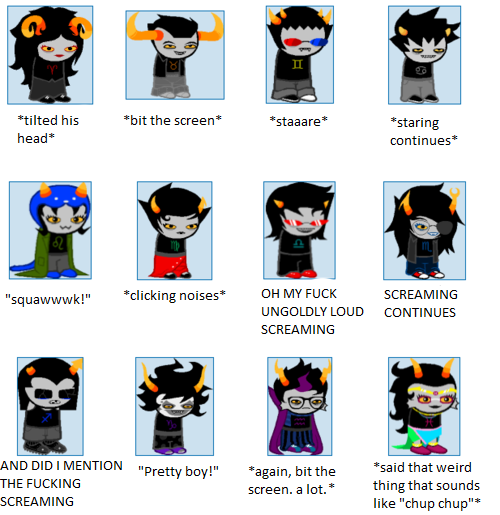 minestuck:  averyhopelessprince:  lesleaf:  genofreek:  Homestuck trolls according to my parrot. Would have done the bigger picture with kids and carapace, but I can't take any more screaming. :c  prETTY BOY OMG  PRETTY BOY  pptreEETTTY BOY  (~*3*)~ chup chup