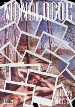 Here is the third of 6  amazing covers for the new Matthew Merrell's MONOLOGUE issue! This cover  is shot by Jeremy Kost @ JedRoot. Tomorrow we'll be posting the fourth one… Stay tuned!