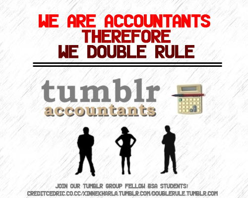 "creditcedric:  Are you a Junior Accountant? Then Join our Group! ""Tumblr Accountants"" We don't Study Hard, We study well! http://creditcedric.co.cc/ask http://xinnekharla.tumblr.com/ask http://doublerule.tumblr.com/ask Reblog and Spread our group Fellow Accountants!"