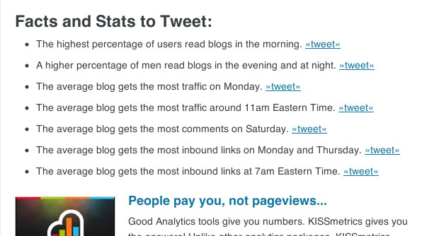 Sharing: Kissmetrics (@kissmetrics) use a tweetable summary of their post. Every important takeaway is summarized in an easy way with a strong hint: »tweet«