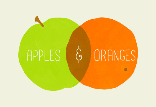 In the great Venn Diagram of Life, apples and oranges actually have a lot in common.  Let's not only focus on our differences.