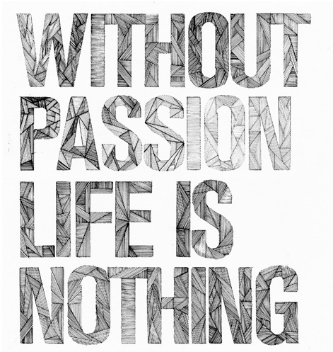 tumblrgym:  Without passion life is nothing