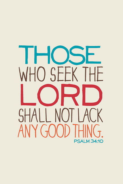 """Those who seek the Lord shall not lack any good thing."" Psalm 34:10 1 of 12 iPhone wallpapers based on Bible verses that I did earlier in the year. Click through to see the full series.    —— Designed by Lizzaeh.  Forheloves.me is a personal project where I'll try to design and post at least one Christian-theme wallpaper every week. :)"
