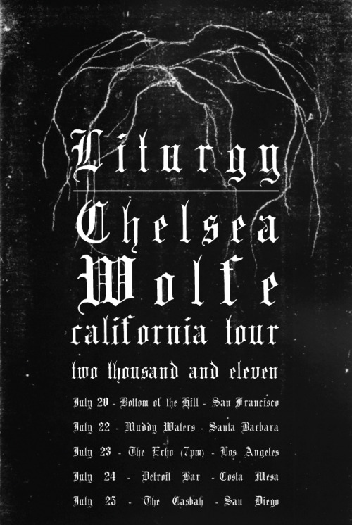 pendu:  Upcoming Chelsea Wolfe California Tour ::: May 20-25, 2011   i assume that should read July 20-25. anyhow, SF on July 20th at Bottom of the Hill, should be good!