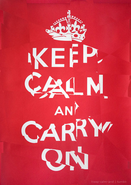 "Broken ""Keep calm and carry on"""