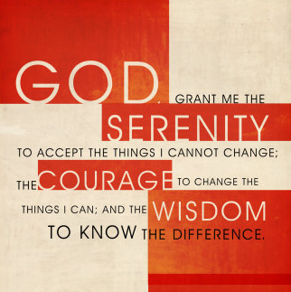 jenniferdemartini:  God grant me the            serenity  to accept the things I cannot change;  courage to change the things I can; and wisdom to know the difference.