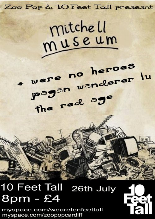 MITCHELL MUSEUMWE'RE NO HEROESPAGAN WANDERER LUTHE RED AGETuesday 26th July 8pm10 Feet Tall, CardiffAges: 18+£4 entry
