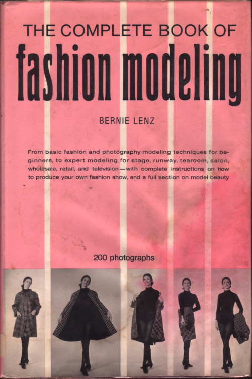 """THE COMPLETE BOOK OF FASHION MODELING"" By Bernie Lenz - Director, Lenz Finishing School and Model Agency, Las Vegas, Nevada!!! 1969"