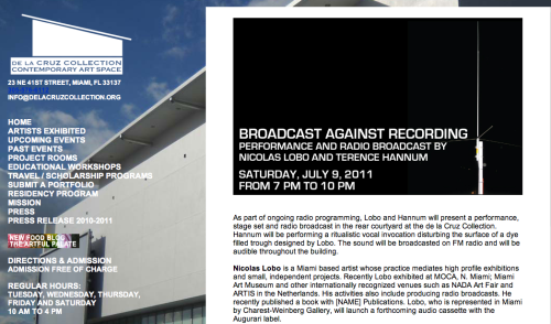 "Terence Hannum (MFA 2004) will be performing in ""Broadcast against Recording"" at De La Cruz Collection: Contemporary Art Space in Miami, Florida. The event takes place Saturday July 9, 2011 from 7-10pm."