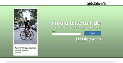 Spinlister.com. The Airbnb of bike rentals online, brought to you by my good buddy and fellow Trojan, Will Dennis. Online social bike renting from Spinlister.com willdennis:  ETA 1 month.