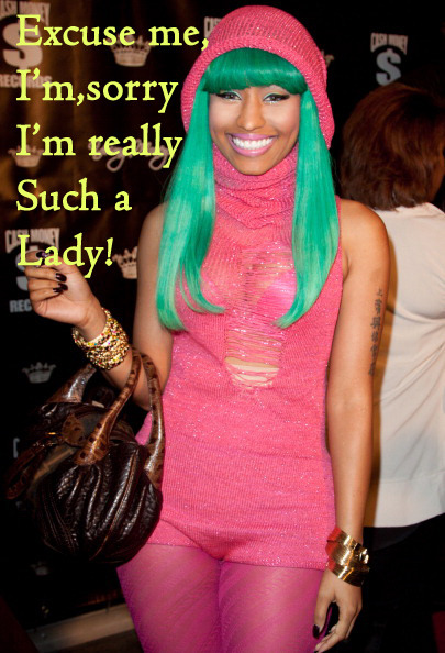 Nicki Minaj! Excuse me?