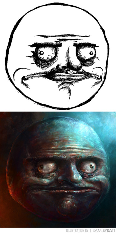 """Me Gusta Face, Evolved"" - By Sam Spratt Despite the very… questionable… nose on this guy, I decided to push through and do my best to not make a phallus protruding from his face while remaining moderately faithful to the original—this is the second of ""Series 2"" of my evolved meme faces. There will be 2 more.  Previous Meme Faces: (Y U NO? face) (Inglip/FFFUUU face)   (Rage face)  (Troll Face)  (Forever Alone Face)   If you like this illustration, do follow me on tumblr (I follow back almost every person that follows me), or for the latest, I run a mean facebook artist's page and a musing-filled twitter."