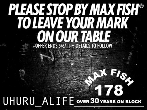 An open invitation to stop by Max Fish and scratch, (write, mark, burn or whatever you do) on a table and chairs that are part of an upcoming furniture project. The table is located near the pool table in the of the bar. Upcoming exhibition details to follow shortly. *Offer expires 5/6/11 © 2011