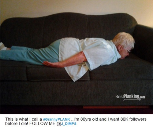 Reblog if your a good planker! This is what we call the GrannyPlank