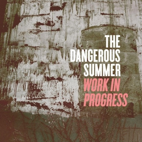 The Dangerous Summer - Work In Progress