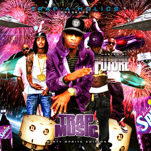 Various Artists - Trap Music: Dirty Sprite Edition (Hosted by Future) I never download these DJ compilations, but my fascination with the Free Bandz general has me collecting all of his songs like a trapping Ash Ketchum. 5 (semi) new Future tracks, most of which premiere here, are available, alongside a few other new and old songs from the like of Waka, Gucci, T.I., and Juicy J, most of which aren't very good. The Future songs are certainly worth the download though, especially the Waka Flocka collaboration On Everthing I Love, where Waka, who is pissed off at the world and threatening to quit the rap game, bellows out some of the most frightening rap verses this side of The 7 Day Theory.