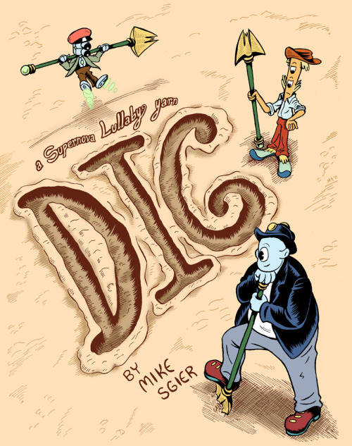 Cover for the print version of Dig: a Supernova Lullaby yarn. Debuting at PACC in August.