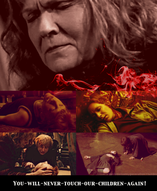 "theronweasleygeneration:  ""No!"" Mrs Weasley cried, as a few students ran forwards, trying to come to her aid. ""Get back! Get back! She is mine!"" ""What will happen to your children when I've killed you?"" taunted Bellatrix, as mad as her master, capering as Molly's curses danced around her. ""When Mummy's gone the same way as Freddie?""""You-will-never-touch-our-children-again!"" screamed Mrs Weasley."
