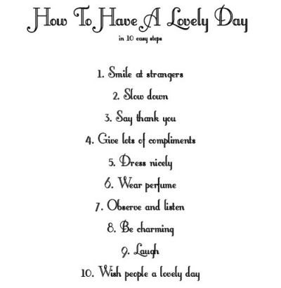lindasinklings:  how to have a lovely day. via (familyandfarm)