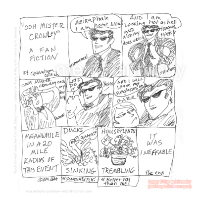 "balphesian:  iambickilometer:  sciencetodo:   GO: ""Ooh Mr. Crowley"" by ~quantum-witch  IT WAS INEFFABLE  This is actually perfect. ;A;  ""MY DEAR BOY"""