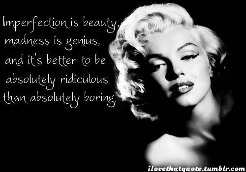 ilovethatquote:  One of my favorite quotes from Marilyn Monroe.