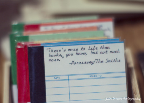 There's more to life than books, you know, but not much more. —Morrissey <3 Morrissey <3 Books