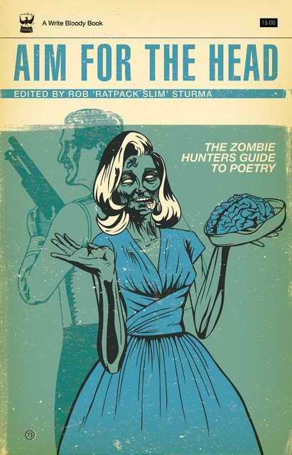 laughingsquid:  Aim For the Head, The Zombie Hunters Guide To Poetry