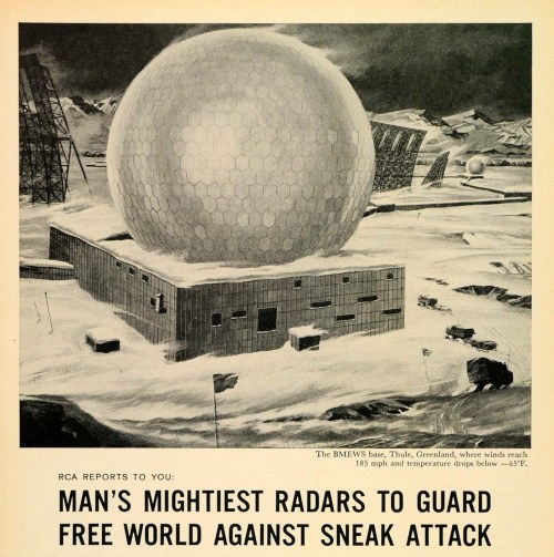 A Radio Corporation of America newspaper advertisement promoting the radars located at the US airbase Thule in the high north of Greenland, 1960.  This is eight years before an American bomber plane carrying four hydrogen bombs crashed near the site and only Greenlanders living in Qaanaaq - the settlement created to house Greenlanders displaced from the north of the Uummannaq region to create the air base, the earliest formal forced relocation in Greenland's history - were used as the clean-up crew.  I discuss Qaanaaq a little more here.