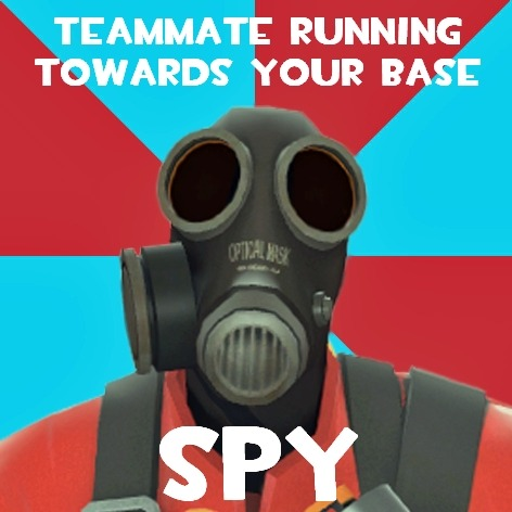 "tf2memes:  submitted by plastic-curse - ""I made a couple of these based on my own pyronoia. They're probably kinda lame, but eh.""  I am the best Spy Checker guys. Like, award winning."