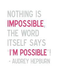 I've never seen a more powerful word so misused before.  I'm Possible!