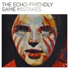 Same Mistakes - The Echo Friendly