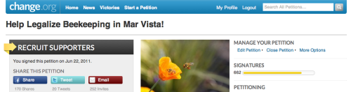 "More than 1,000 People Want Urban Beekeeping in Mar Vista ""Organizers have collected more than 500 hand-written signatures and more than 600 online signatures from Change.org members. Let's keep the momentum going!"" Post by: Sarah Parsons, Change.org Editor   CLICK HERE TO SIGN OUR PETITION ONLINE @ CHANGE.ORG!!(you do not need to live in Los Angeles to sign)"