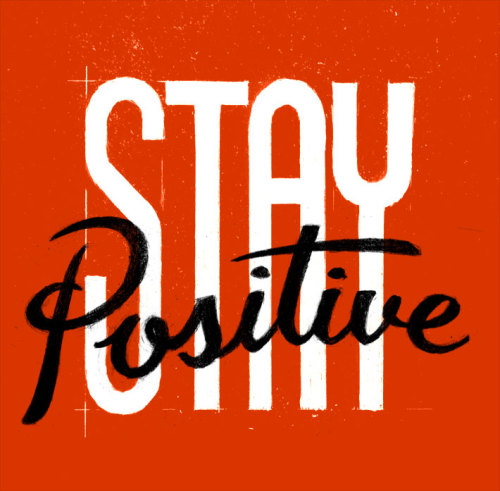 MOTIVATION: stay positive. I mean, you can get gnarly with it and just be pissed all the time. Most of us have plenty of ammunition behind that train if we so choose. But if tough shit in life is already driving you down, why join that pity party? You might stop by every once in a while, that's normal and to be expected. But it's in those very worst of times when you need that positive, sun-is-shining, look-on-the-bright-side, there's-gotta-be-a-silver-lining-in-there-somewhere kind of outlook more than ever. Cheesy never hurt nobody. Bitterness on the other hand… Stay positive. Because being negative is too easy.