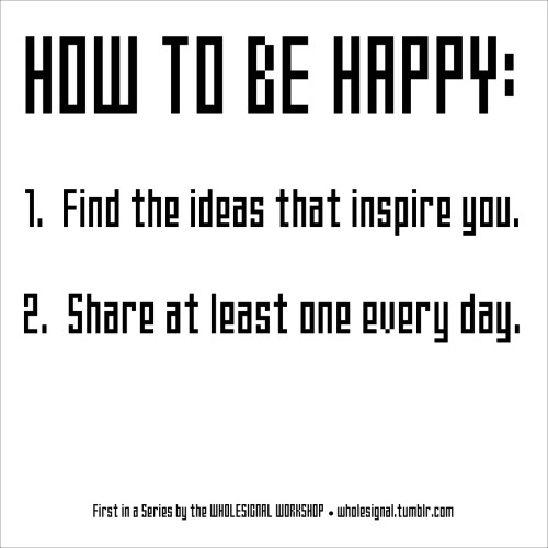 How To Be Happy.  First in a Series.  (click-thru for PDF)
