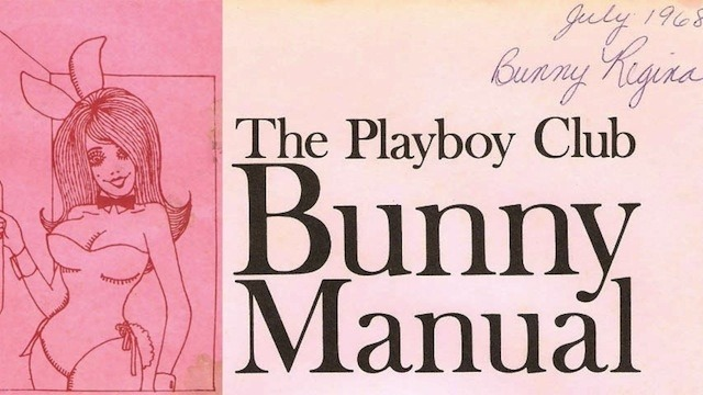 "Here's a Playboy Bunny employee manual from 1969.  Bunnies must allow enough time before going to their assigned rooms to report to the Bunny Mother for appearance inspection. The Bunnies' hair, nails, shoes, makeup and costume must be ""Bunny-perfect"" and no Bunny is permitted to begin working unless appearance specifications are met. Demerits may be issued for carelessness in this regard. When the Bunny reports to her scheduled room, the Room Director, too, will note her appearance and suggest improvements if necessary.  (via)"