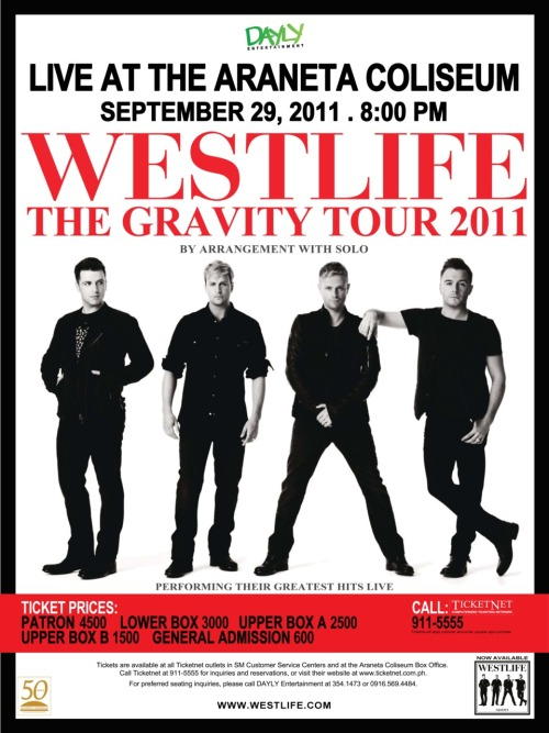 daylyentertainment:  WESTLIFE LIVE IN MANILA ARANETA COLISEUM GRAVITY TOUR 2011 PERFORMING ALL THEIR HITS LIVE SEPTEMBER 29,2011 TICKETS ON SALE ON MONDAY AT www.ticketnet.com.ph